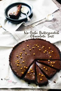 No-Bake Salted Butterscotch Chocolate Tart by Sugar Salt Magic