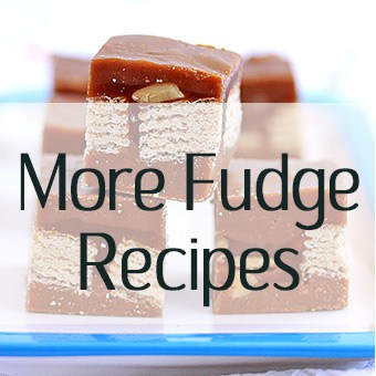 More fudge recipes - chocolate fudge, salted caramel fudge, easy fudge, vanilla fudge