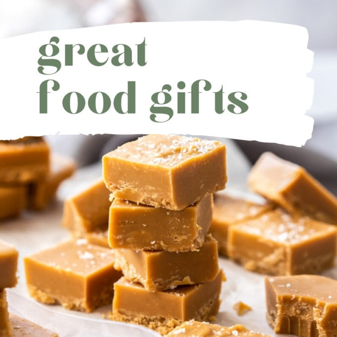 An image of salted caramel fudge overlayed with text saying great food gifts