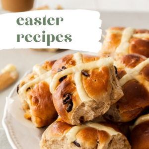 A pile of hot cross buns on a white plate, with a title saying easter recipes